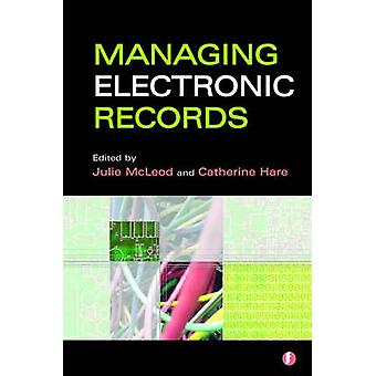 Managing Electronic Records by Julie McLeod - Catherine Hare - 978185
