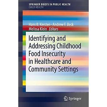 Identifying and Addressing Childhood Food Insecurity in Healthcare an
