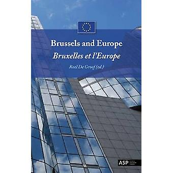 Brussels and Europe - Bruxelles Et L'Europe by Roel De Groof - 978905