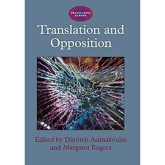 Translation and Opposition by Dimitrios Asimakoulas - 9781847694300 B