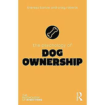 The Psychology of Dog Ownership by Theresa Barlow - 9780815362449 Book