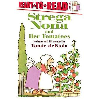 Strega Nona and Her Tomatoes by Tomie dePaola - 9781481481342 Book