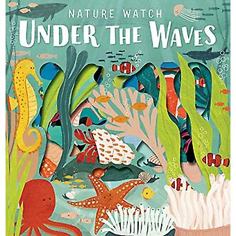 Nature Watch - Under the Waves by Hannah Tolson - 9780711241572 Book
