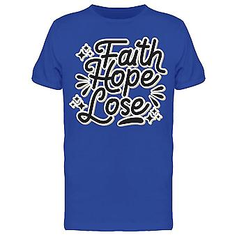 Lose But There's Faith And Hope Tee Men's -Image by Shutterstock Men's T-shirt
