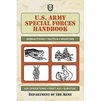 U.S. Army Special Forces Handbook von U S Dept of the Army - 978160239