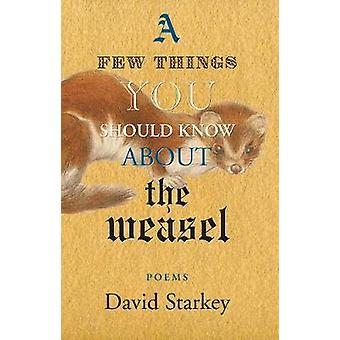 A Few Things You Should Know About the Weasel by Starkey & David