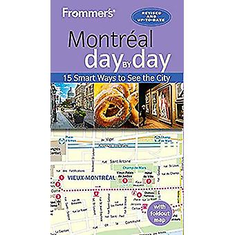 Frommer's Montreal day by day - Fourth Edition by Leslie Brokaw - 9781