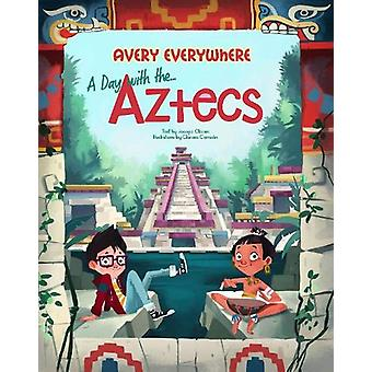Avery Everywhere - A Day with the Aztecs by Jacopo Olivieri - 9788854