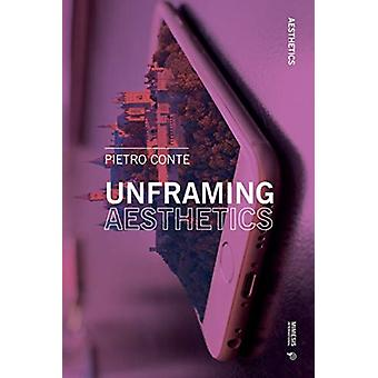 Unframing Aesthetics by Pietro Conte