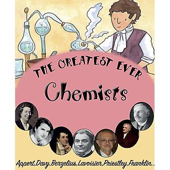 The Greatest Ever Chemists by Bailey & Gerry
