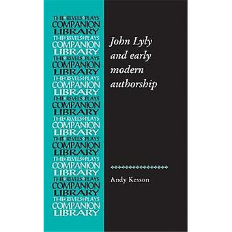John Lyly en vroegmodern auteurschap Revels Plays Companion Library
