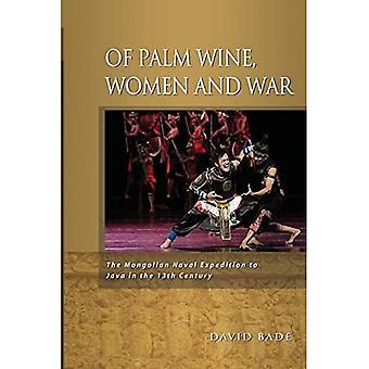 Van Palm Wijn, Vrouwen en Oorlog: De Mongoolse Zeeexpeditie aan Java in de 13de Eeuw