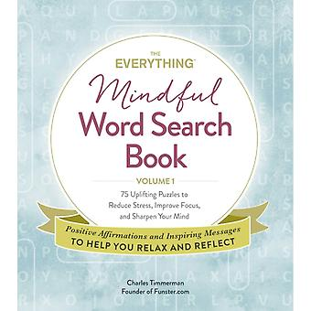 The Everything Mindful Word Search Book Volume 1 by Timmerman & Charles