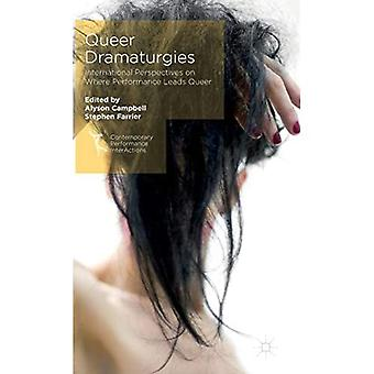 Queer Dramaturgies (Contemporary Performance Interactions)