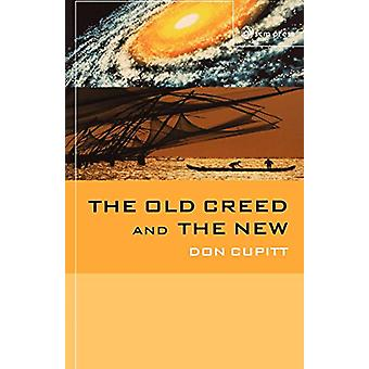 The Old Creed and the New by Don Cupitt - 9780334040538 Book