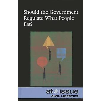 Should Government Regulate What People Eat? by Ronald D Lankford - Jr