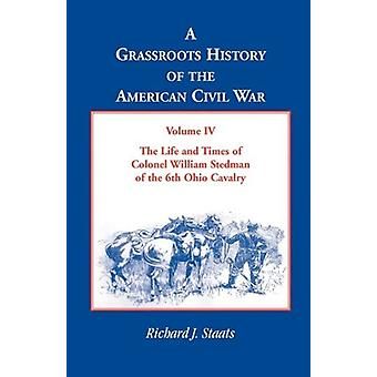 A Grassroots History of the American Civil War - Volume IV - The Life