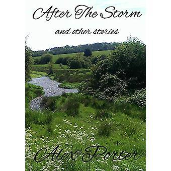 After The Storm and Other Stories door Alex Porter - 9781291320466 Boek