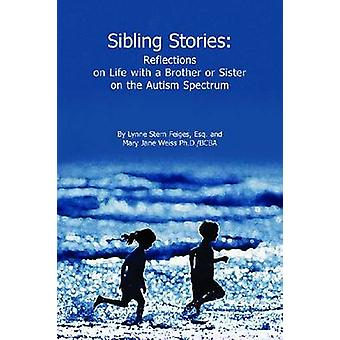 Sibling Stories - Reflections on Life with a Brother or Sister on the