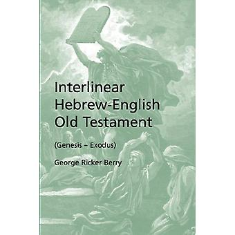 Interlinear Hebrew-English Old Testament (Genesis - Exodus) by George