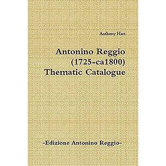 Antonino Reggio (1725-Ca1800) - Thematic Catalogue by Anthony Hart -