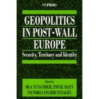 Geopolitiikka PostWall Europessa editointi Ola Tunander & Edited by Pavel Baev & Edited by Victoria Ingrid Einagel
