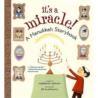 Its a Miracle  A Hanukkah Storybook by Stephanie Spinner