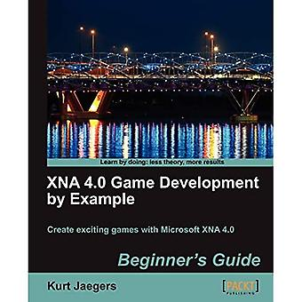 Développement de jeux XNA 4.0 par exemple: Guide du débutant
