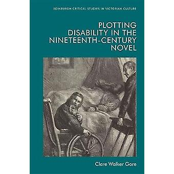 Plotting Disability in the Nineteenth-Century Novel