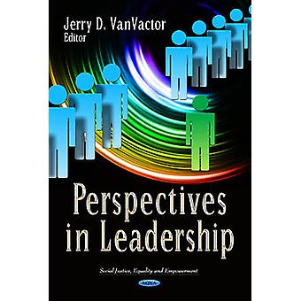 Perspectives in Leadership by Edited by Jerry D Vanvactor