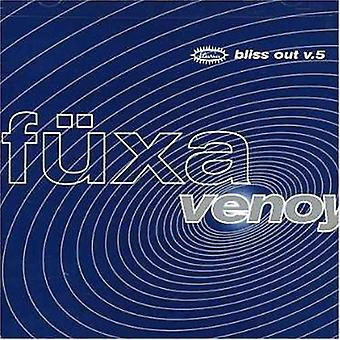 Fuxa - Venoy: Bliss Out 5 [CD] USA import