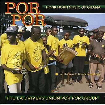 La Drivers Union Group - Por Por: Honk Horn Music of Ghana [CD] USA import