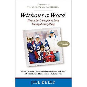 Utan ett ord - förändrade hur en pojkes outtalade kärlek allt av Jill