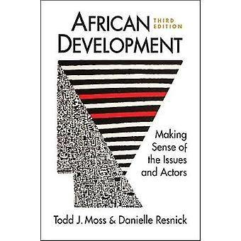 African Development - Making Sense of the Issues and Actors by African