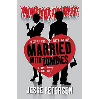 Married with Zombies by Jesse Petersen - 9781849832977 Book