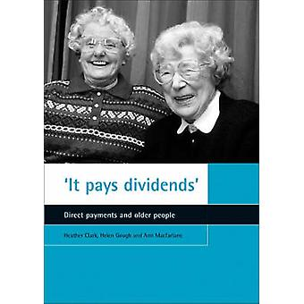 It Pays Dividends - Direct Payments and Older People by Heather Clark