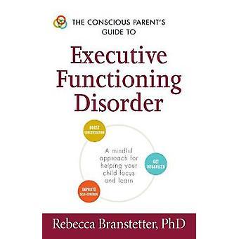Van de bewuste ouders gids voor uitvoerende functionerende Disorder - een Min