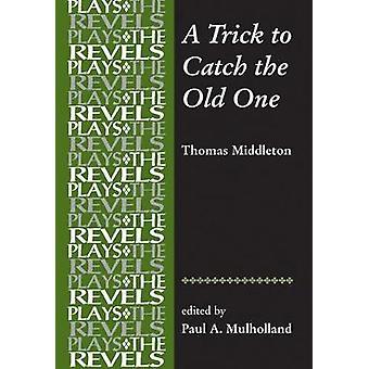 Ein Trick, um die alte Version - von Thomas Middleton durch Paul Mulholland fangen