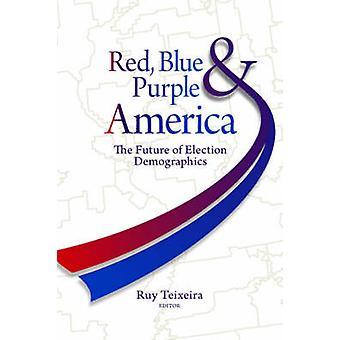 Rojo - azul - y púrpura América - el futuro de la demografía electoral