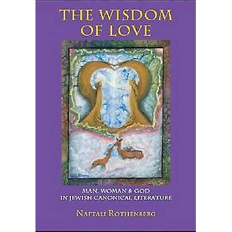 La sabiduría del amor - hombre - mujer y Dios en judía literatura Canonic