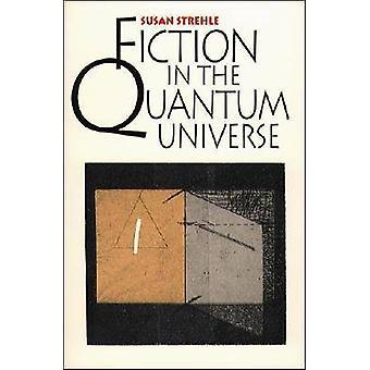Fiktion in der Quanten-Universum (1. Neuauflage) von Susan Strehle -