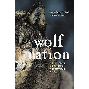 Wolf Nation: Liv, död, och återlämnande av vilda amerikanska vargar