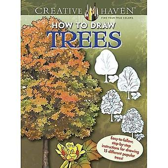 Creative Haven How to Draw Trees: Easy-to-follow, step-by-step instructions for drawing 15 different popular trees...