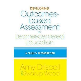 Développer l'évaluation axée sur les résultats de l'éducation centrée sur l'apprenant: une Introduction de la faculté