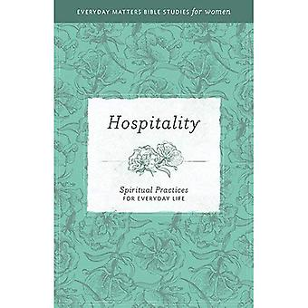 Hospitality: Spiritual Practices for Everyday Life