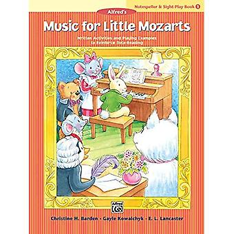 Musique pour petits Mozarts Notespeller & Sight-Play Book, Bk 1: écrit activités et exemples de jouer pour renforcer la lecture de Note (Music for Little Mozart)