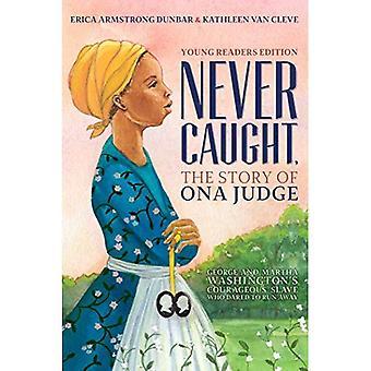 Nigdy nie chwytać, historię Ona sędzia: George i Martha Washington odważny niewolnika, który odważył się Uruchom; Młodzi czytelnicy Edition