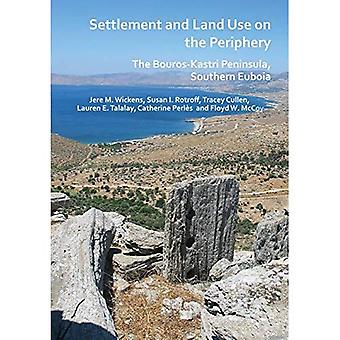 Settlement and Land Use on� the Periphery: The Bouros-Kastri Peninsula, Southern Euboia