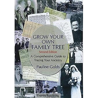 Grow Your Own Family Tree:� A Comprehensive Guide to Tracing Your Ancestry Second Edition