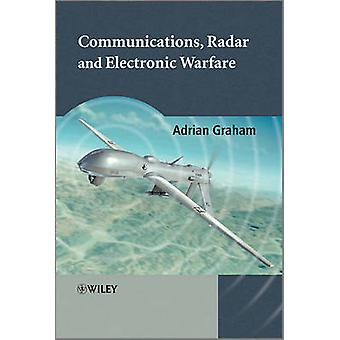 Communications Radar and Electronic Warfare by Graham & Adrian